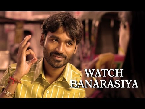 Dhanush Invites You To Watch 'Banarasiya' - Raanjhanaa