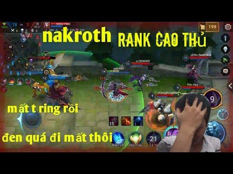 Liên Quân Mobile _ Leo Rank Cao Thủ Với Nakroth Cùng Anh Hảo Nó Cướp Mất T Rinh Tôi Rồi