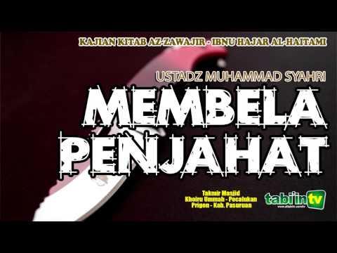 Membela Penjahat - Ustadz Muhammad Syahri