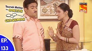 Taarak Mehta Ka Ooltah Chashmah - तारक मेहता का उल्टा चशमाह - Episode 133