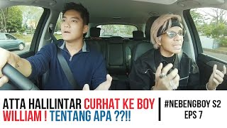 Atta Halilintar curhat ke Boy William - #NebengBoy S2 Eps. 7