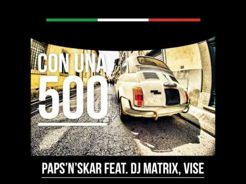 Paps'n'skar Feat. Dj Matrix & Vise - Con Una 500 video