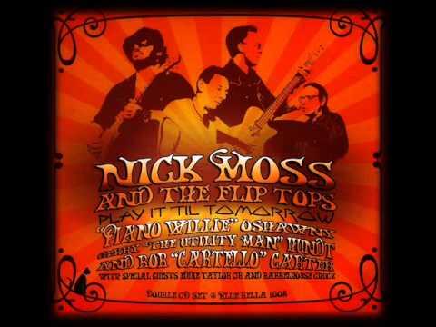 NICK MOSS & THE FLIP TOPS - WOMAN DON'T LIE