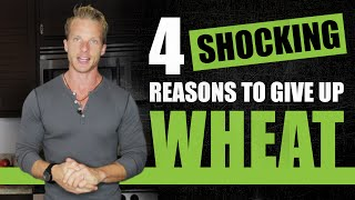 4 Shocking Reasons To Give Up Wheat