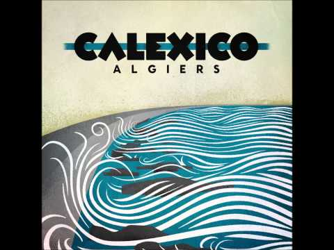 Calexico - Sinner In The Sea