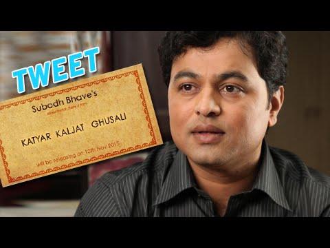 Subodh Bhave Tweets About 'katyar Kalajat Ghusali' - Upcoming Marathi Movie video
