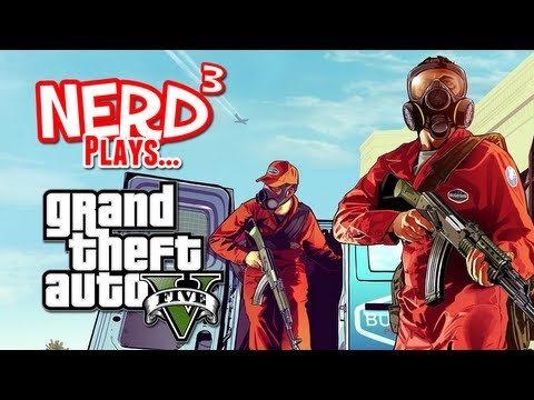 Nerd³ Plays... Grand Theft Auto V