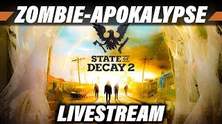 STATE OF DECAY 2 Livestream Deutsch | First Look Gameplay German