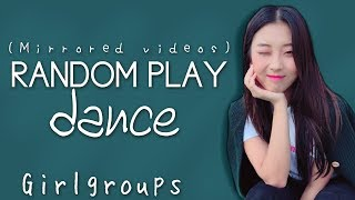 K-POP Random Play Dance Girlgroups (Mirrored Videos) ^read caption^,