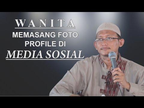 Video Singkat: Wanita Memasang Foto Profile Di Media Sosial - Ustadz Abu Yahya Badru Salam, Lc