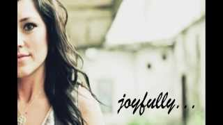 Watch Kari Jobe Joyfully video