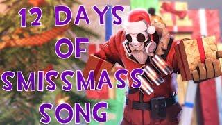 [TF2] 12 Days Of Christmas TF2 EDITION (12 Days Of Smissmass)