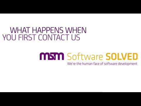 What happens when you first contact us? | MSM Softwarer Solved