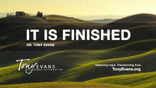 It Is Finished   Sermon by Tony Evans