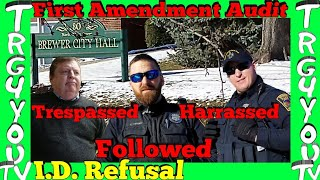 Trespassed Harassed Followed Brewer City Hall I.D. Refusal First Amendment Audit