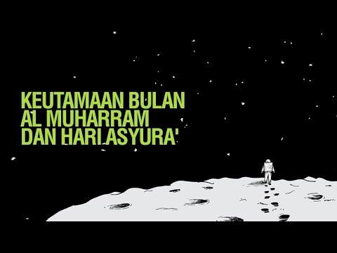 Keutamaan Bulan Al Muharram Dan Hari Asyura' - Ustadz Khairullah Anwar Luthfi
