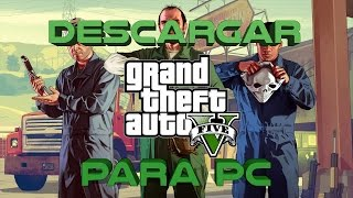 Descargar y Instalar GTA V para PC | Mega | Torrent | Full Español