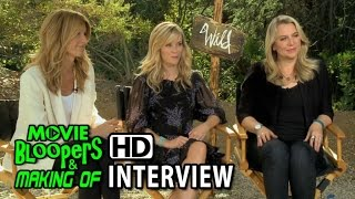 Wild (2014) Interview - Reese Witherspoon, Laura Dern And Cheryl Strayed
