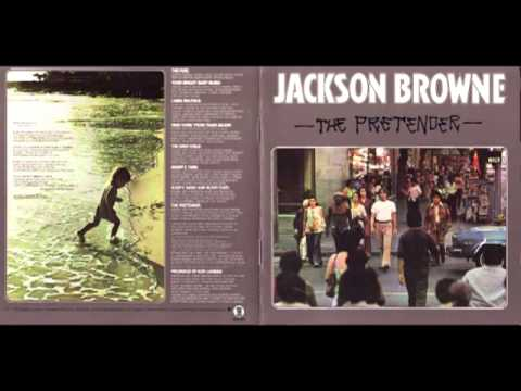 Jackson Browne -The Pretender [Full Album] 1976