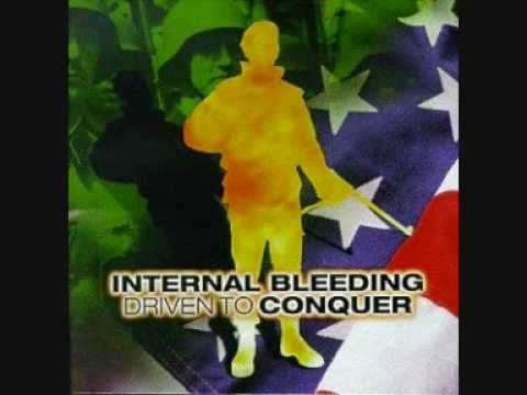 Internal Bleeding - Driven To Conquer