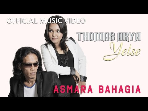 Thomas & Yelse - Asmara Bahagia [Official Music Video HD]