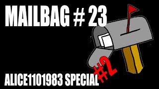 Mailbag 23 - Alice1101983 Special #2