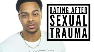 Dating after sexual trauma or abuse | How men feel about your experience