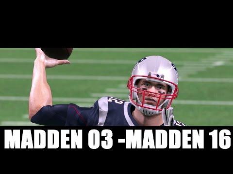 TOM BRADY THROUGH THE YEARS - MADDEN 03 THROUGH MADDEN 16