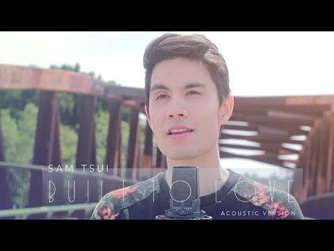 Built to Love (acoustic version) - Sam Tsui