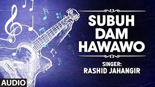 Official : Subuh Dam Hawawo Full (HD) Song | T-Series Kashmiri Music | Rashid Jahangir