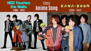 Every Anisong by NICO Touches the Walls (2008-2016) + KANA-BOON (2014-2017)