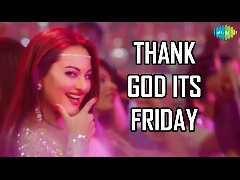 Thank God It's Friday [TGIF] - HIMMATWALA Official Disco Song ᴴᴰ - Sonakshi Sinha