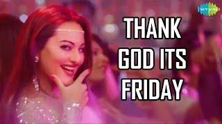 Thank God It's Friday [TGIF]   HIMMATWALA Official Disco Song   Sonakshi Sinha