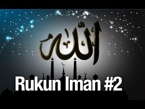 Rukun Iman #2: Mengenal Rukun Iman Bagian 2 - Ustadz Abdullah Zaen, MA