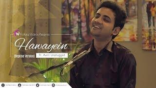 Hawayein - Jab Harry Met Sejal (Reprised Version)  | Kolkata Videos ft. Aarit Unplugged