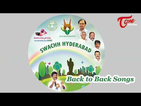 Swachh Hyderabad Songs | Swachh Telangana Swachh Hyderabad | Back to Back Songs