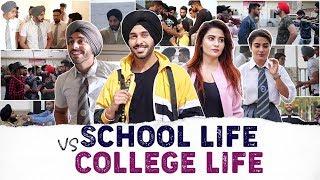 School Life V/S College Life | SahibNoor Singh