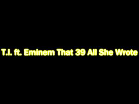 T.I. feat Eminem-That 39s All She Wrote
