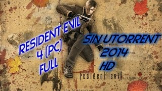 Descargar Resident Evil 4 [Pc] [Full] [Sin µTorrent] 2015