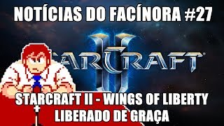 StarCraft II - Wings of Liberty getting free - Facínora News #27