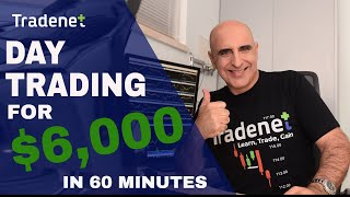 Live Day Trading - 6 Trades, $6,000 in Profits