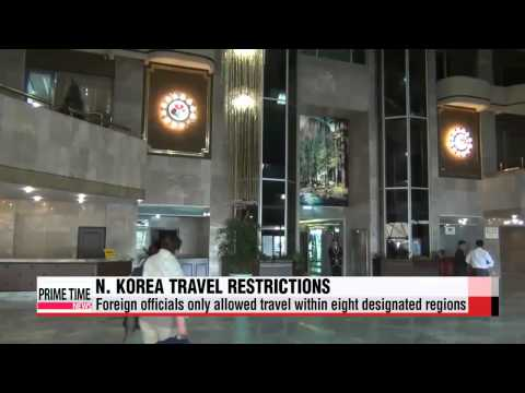 Pyongyang limits travel for foreign officials to eight regions   북한, 평양주재 외교관에 8