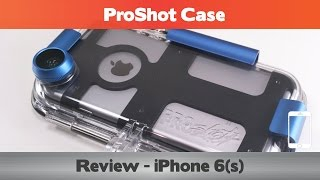 ProShot Case Review - The BEST case for swimming/snorkelling/scuba - Waterproof iPhone 6s cases