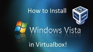 Windows Vista - Installation in Virtualbox (2018)