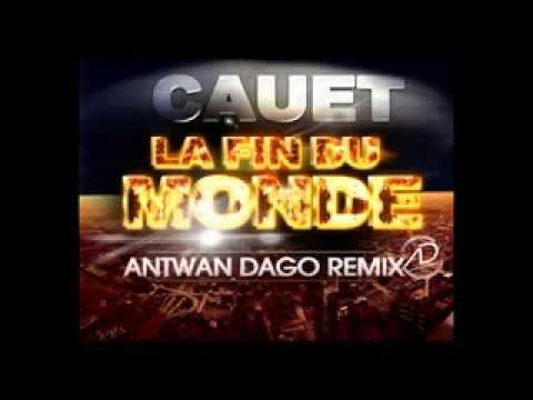 Cauet - La fin du Monde (Antwan Dago remix)