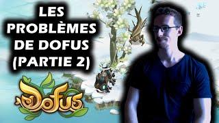 LES PROBLÈMES DE DOFUS (PARTIE 2) - Gryfox [DOFUS]