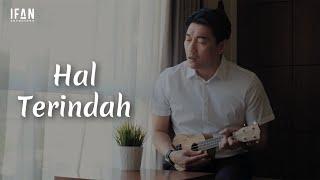 Download lagu Hal Terindah - Seventeen (Ukulele version by Ifan Seventeen)