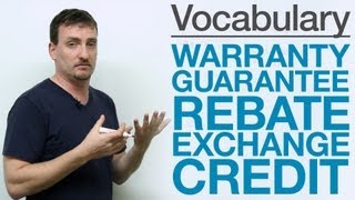 Vocabulary - WARRANTY, GUARANTEE, REBATE, EXCHANGE, CREDIT