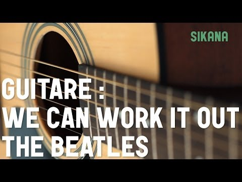 Cours guitare : jouer We Can Work It Out des Beatles