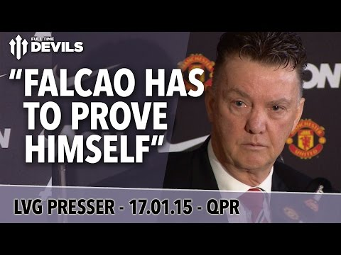 'Falcao Has To Prove Himself' | QPR vs Manchester United | Van Gaal Press Conference